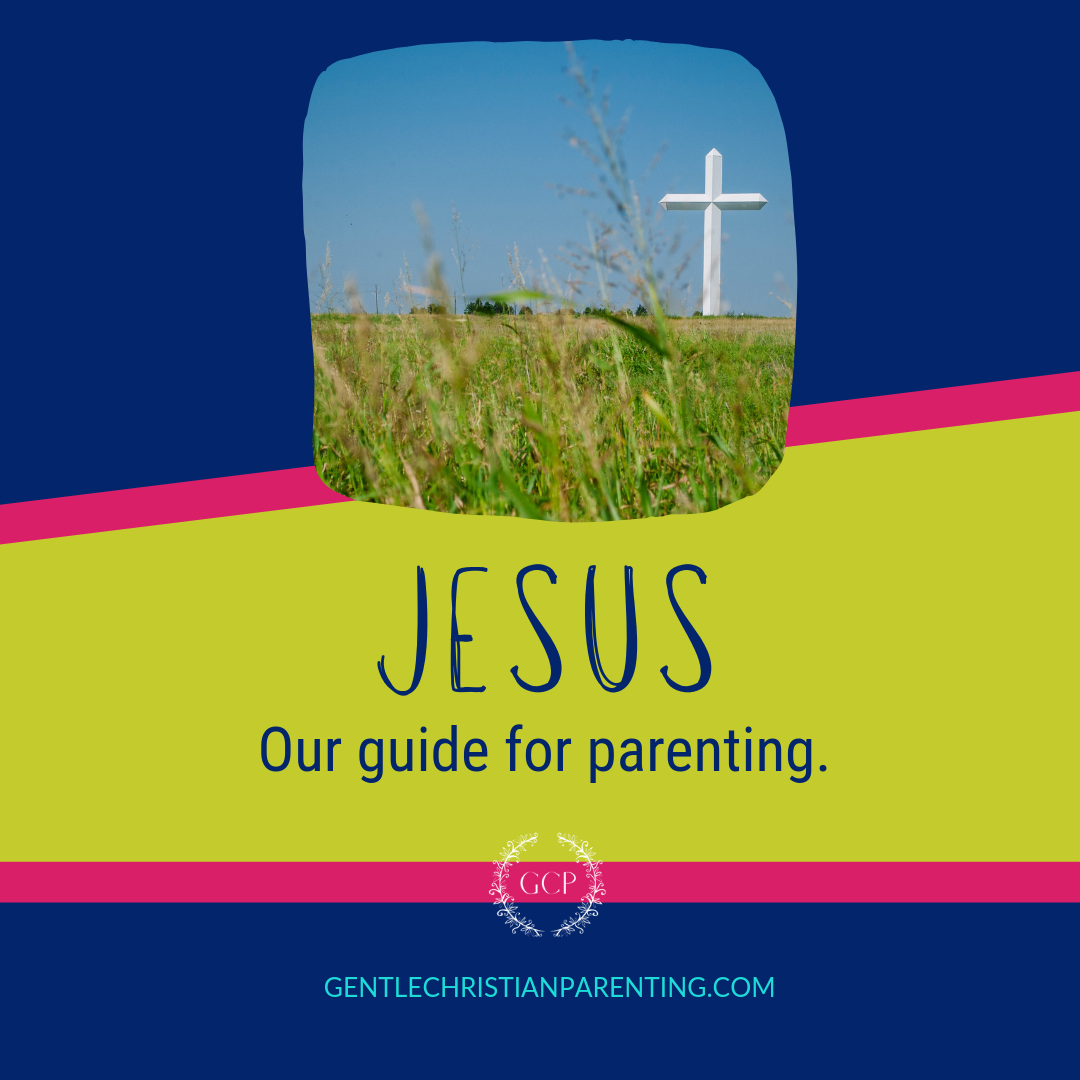 Jesus Our Guide For Parenting